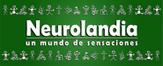 Neurolandia, un mundo de sensaciones